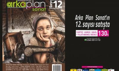Arka Plan Sanat 12. sayısı satışta...
