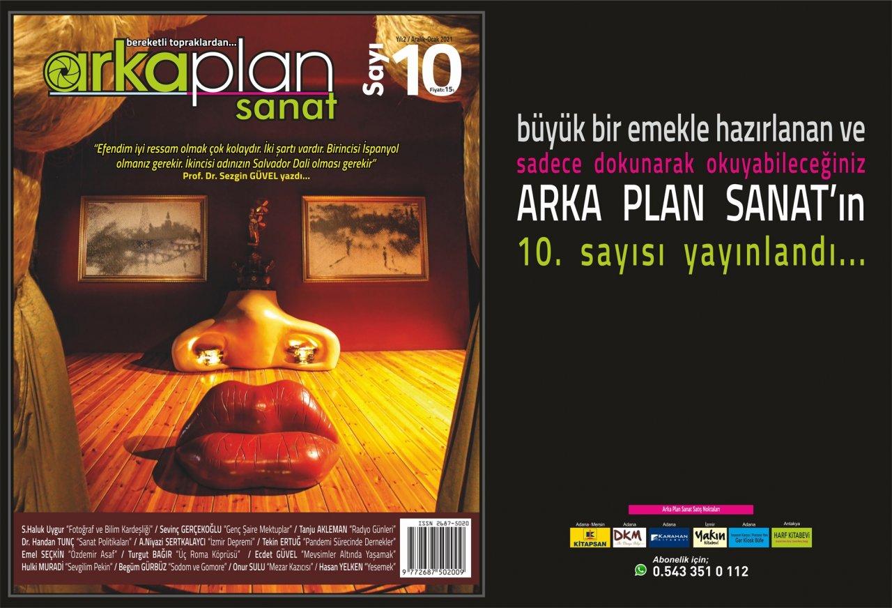 Arka Plan Sanat'ın 10. sayısı sizlerle...